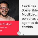 Ciudades Sostenibles y Movilidad: las personas como agentes de cambio